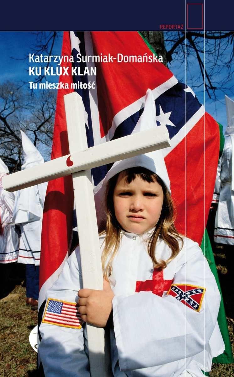 Katarzyna Surmiak-DomKu Klux Klan. Tu mieszka miłość