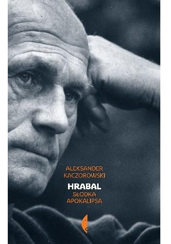 Kaczorowski - Hrabal. Słodka apokalipsa (1)