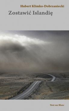 Klimko-Dobrzaniecki - Zostawić Islandię